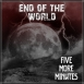 Five More Minutes - End Of The World (EP)