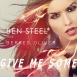 Ben Steel - Give Me Some (Single)