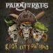 Paddy And The Rats - Riot City Outlaws