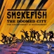 SmokeFish - The Doomed City (The Experiment Is Experiment)