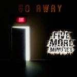 Five More Minutes - Go Away (EP)