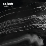 EZ Basic - Bruise Boy (Single)