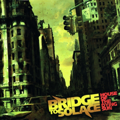 Bridge To Solace - House Of The Dying Sun / Where Nightmares And Dreams Unite